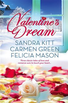 Valentine's Dream By: Carmen Green,Felicia Mason,Sandra Kitt