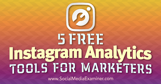 5 Free Instagram Analytics Tools for Marketers : Social Media Examiner