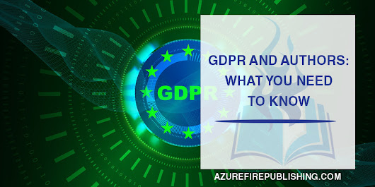GDPR And Authors: What You Need To Know | Azure Fire Publishing