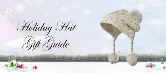 Holiday Hats Gift Guide for everyone | e4Hats.com Blog