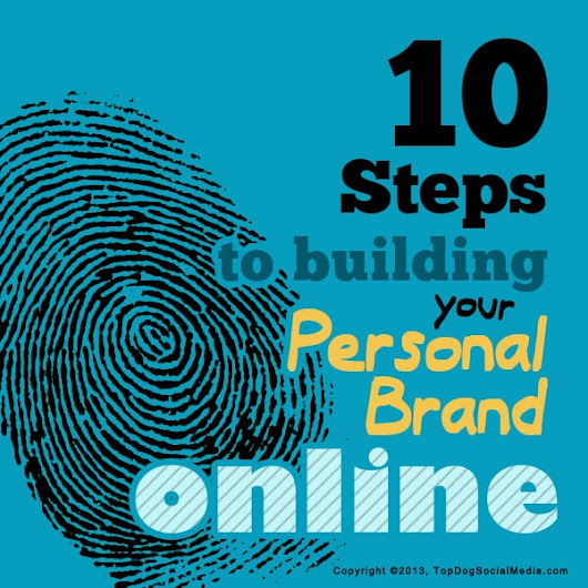 Building Your Personal Brand Online In 10 Easy Steps