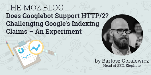 Does Googlebot Crawl Using HTTP/2 Protocols? - Moz