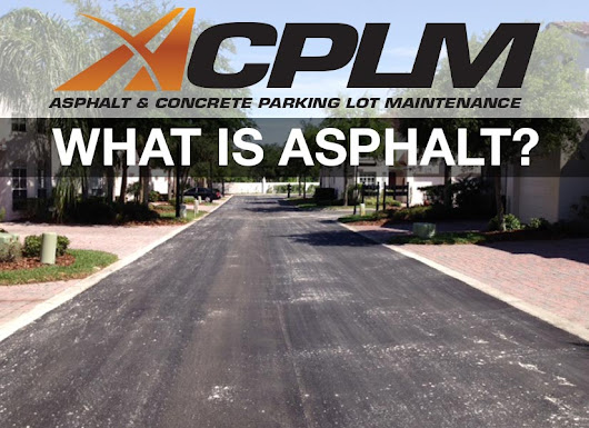 What is Asphalt- ACPLM - Tampa Paving Contractors