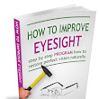 How to Improve Eyesight Naturally - Step by Step Program