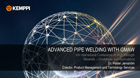 Advanced pipe welding with GMAW, Dr. Petteri Jernström, Kemppi