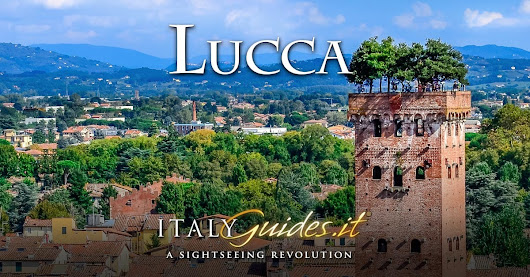 Virtual tour of Lucca Italy - History, facts, top attractions & things to do - ItalyGuides.it