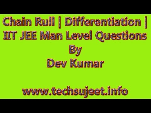 Chain Rule Differentiation | IIT JEE Man Level Questions | #Calculus | Dev Kumar|TechnicalSanjufirst,