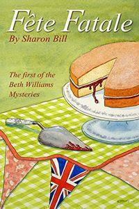 Fête Fatale by Sharon Bill