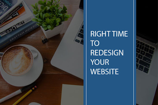 When is the right time to get your website redesigned?