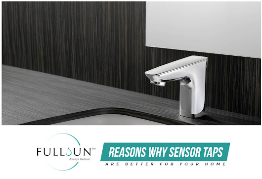 Reasons Why Sensor Taps Are Better For Your Home