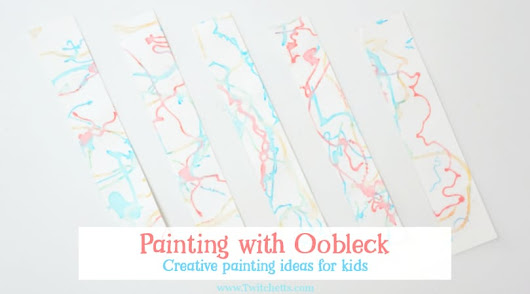 Creative painting with Oobleck that's messy fun for kids - Twitchetts