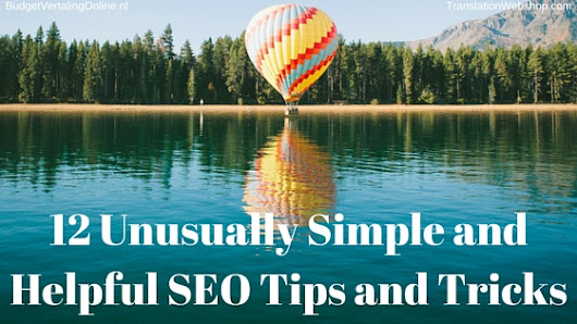 12 Unusually Simple and Helpful SEO Tips and Tricks