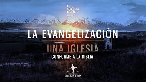 la evangelizacion en una iglesia conforme  la biblia