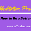Meditation Practice: How to Be a Better You - Jeff Korhan