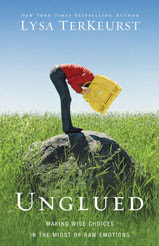 Unglued Making Wise Choices in the Midst of Raw Emotions