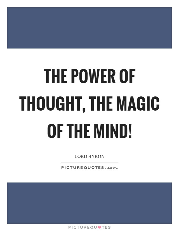 The Power Of Thought The Magic Of The Mind Picture Quotes
