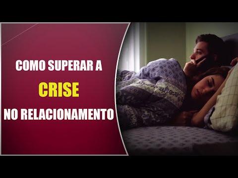 Como superar a CRISE no relacionamento ?