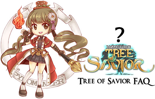 Tree of Savior FAQ Organize -