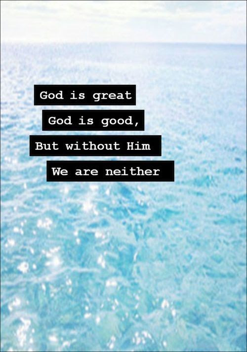God Is Great God Is Good Pictures Photos And Images For Facebook