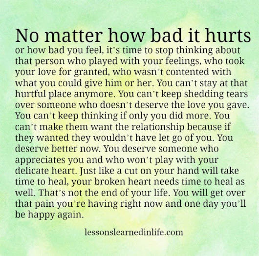 Lessons Learned in Life | No matter how bad it hurts.
