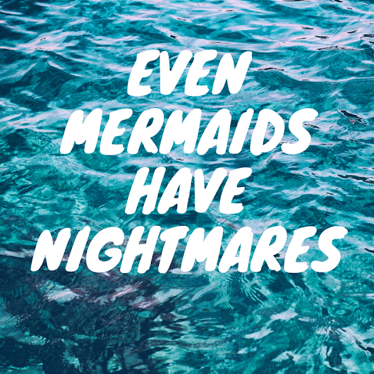 Even Mermaids Have Nightmares – winning entry