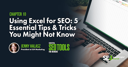 Using Excel for SEO: 5 Essential Tips & Tricks You Might Not Know