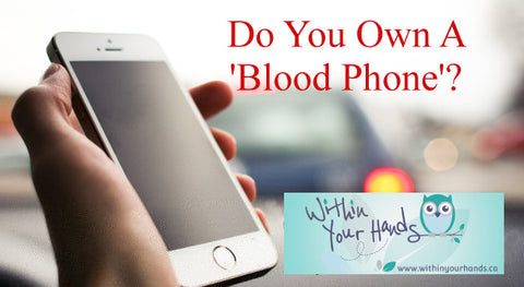 Do You Own A 'Blood Phone'? - Within Your Hands