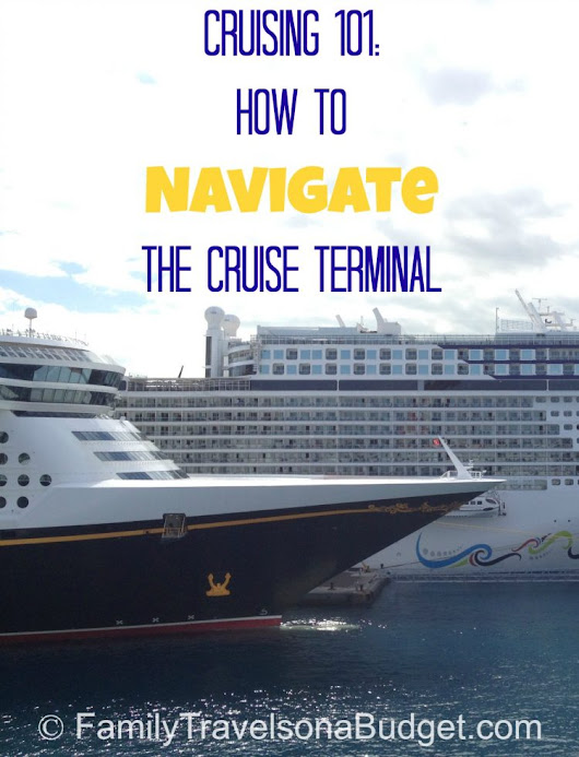 Cruising 101: Navigating the cruise terminal • Family Travels on a Budget