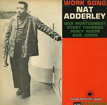 ADDERLEY, NAT work song