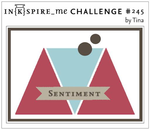 http://www.inkspire-me.com/2016/04/inkspireme-challenge-245.html