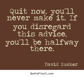 Quotes About Quits 77 Quotes