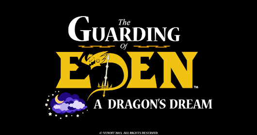 CLICK HERE to support The Guarding of Eden: A Dragon's Dream