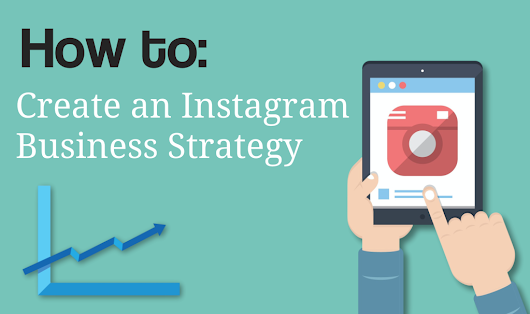 How to Create an Instagram Business Strategy - Bouncehelp Blog
