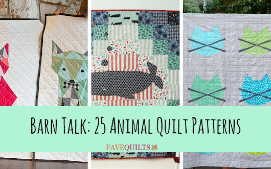 Barn Talk: 25 Animal Quilt Patterns - Seams And Scissors
