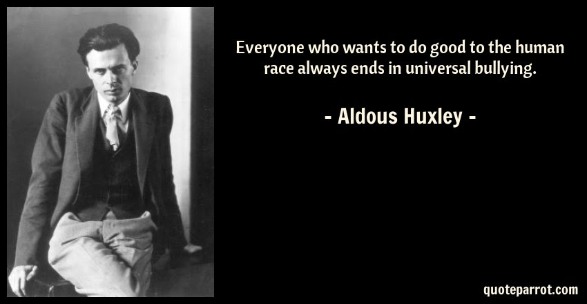 Everyone Who Wants To Do Good To The Human Race Always By Aldous