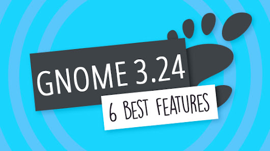 6 Features You'll Love in GNOME 3.24