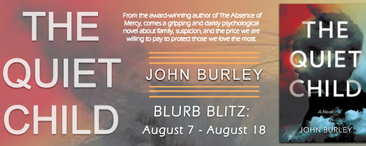 Guest Post ~ The Quiet Child by John Burley... #thriller #books