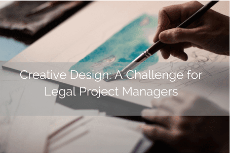 Creative Design: A challenge for legal project managers - Legal Project Management U.K.