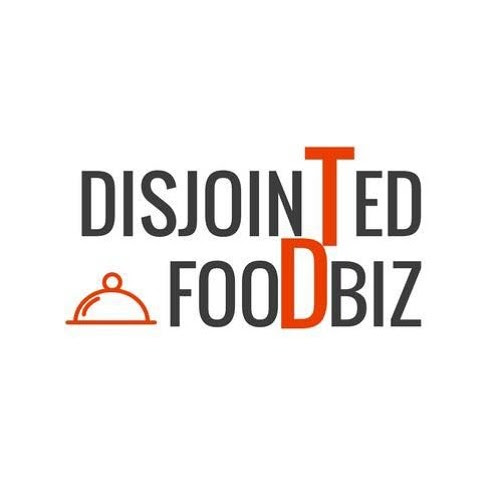 DisJointed Foodbiz:The Beatings will continue until morale improves by The DisJointed Podcast