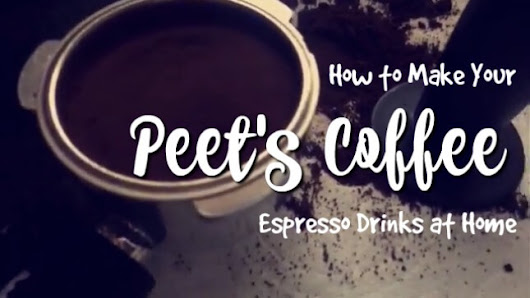How to Make Peet's Coffee Lattes at Home • What Says You, Jennylou?