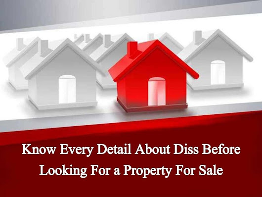 Know Every Detail about Diss Before Looking For a Property For Sale
