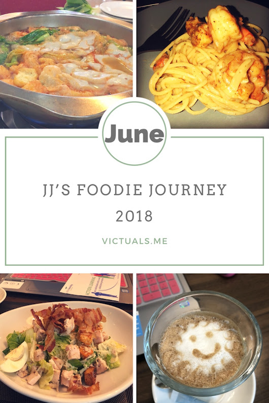JJ's foodie journey - June 2018 - Victuals