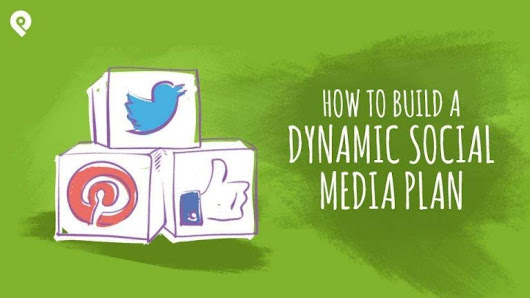 How to Build a Dynamic Social Media Plan
