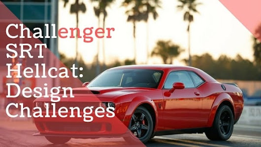 Challenger SRT Hellcat: Design Challenges - Attention Trust