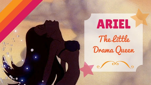 Ariel: The Little Drama Queen