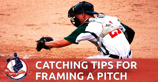 Catching Tips for Framing a Pitch | MY YOUTH BASEBALL
