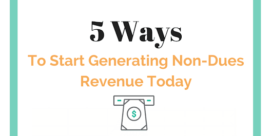 5 Ways to Start Generating Non-Dues Revenue Today using an AMS