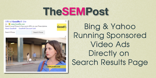 Bing & Yahoo Add Sponsored Video Ads to Search Results Page
