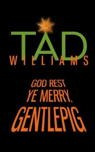 http://www.sffworld.com/2014/12/god-rest-ye-merry-gentlepig-by-tad-williams/