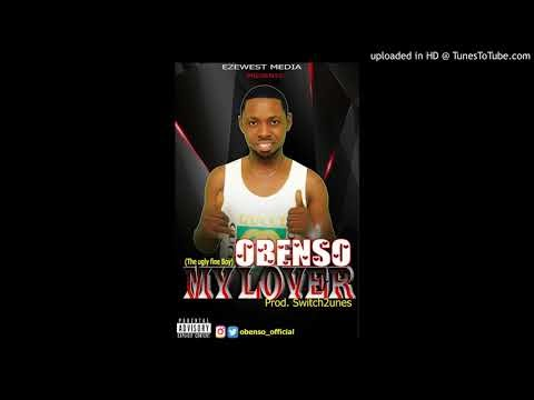 NEW MUSIC: OBENSO - MY LOVER (Prod. Switch2unes) @obenso_official